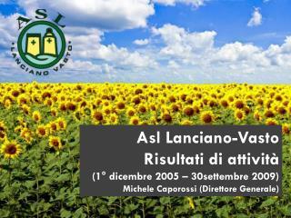 Asl  Lanciano-Vasto Risultati di attività (1° dicembre 2005 – 30settembre 2009)