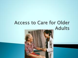Access to Care for Older Adults