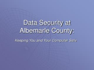 Data Security at Albemarle County: