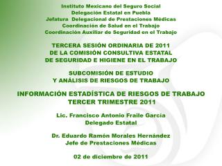Instituto Mexicano del Seguro Social Delegación Estatal en Puebla