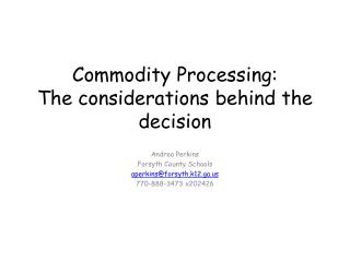 Commodity Processing:  The considerations behind the decision