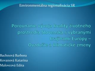 Bachnová Barbora Kovanová Katarína Malovcová Edita