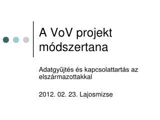 A VoV projekt módszertana