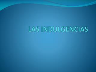 LAS INDULGENCIAS