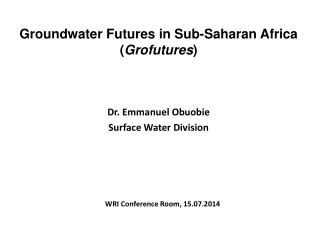 Dr. Emmanuel Obuobie Surface Water Division