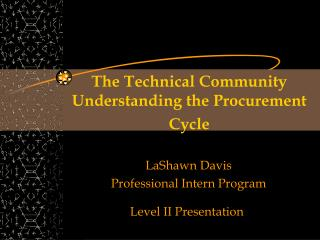 The Technical Community Understanding the Procurement Cycle