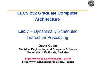 EECS 252 Graduate Computer Architecture   Lec 7   Dynamically Scheduled Instruction Processing