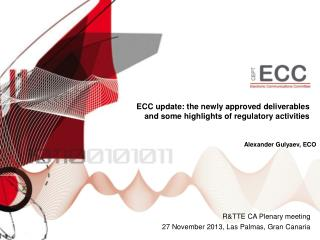 ECC update : the newly approved deliverables  and some highlights of regulatory activities