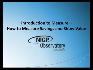Introduction to Measure –  How to Measure Savings and Show Value