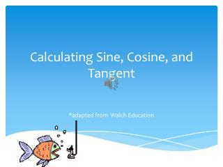 Calculating Sine, Cosine, and Tangent