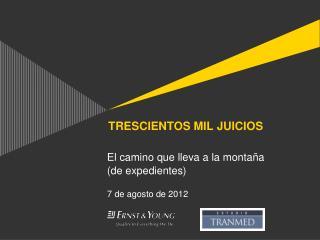 TRESCIENTOS MIL JUICIOS