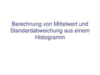 Berechnung von Mittelwert und Standardabweichung aus einem Histogramm