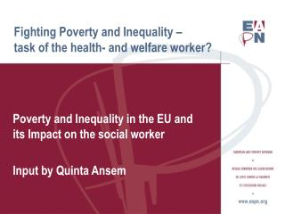 Fighting Poverty and Inequality – task of the health- and welfare worker?