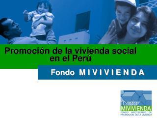 Promoción de la vivienda social en el Perú