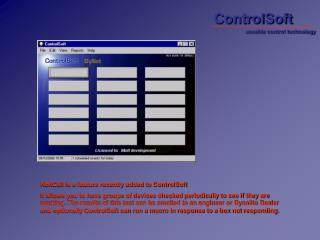 RollCall is a feature recently added to ControlSoft