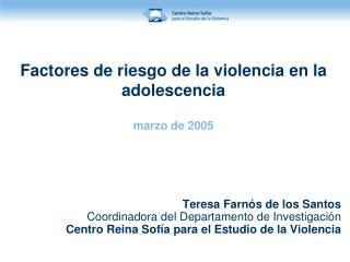 Factores de riesgo de la violencia en la adolescencia marzo  de 2005