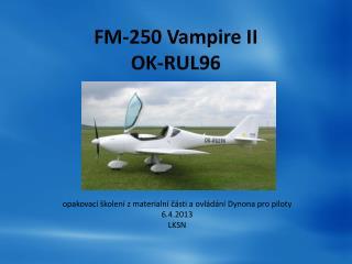 FM-250 Vampire II OK-RUL96