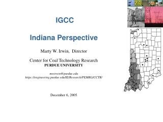 IGCC Indiana Perspective Marty W. Irwin,  Director Center for Coal Technology Research