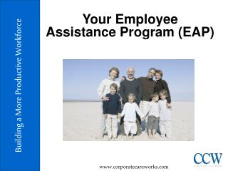 Your Employee Assistance Program (EAP)