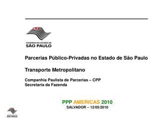 Parcerias P�blico-Privadas no Estado de S�o Paulo Transporte Metropolitano