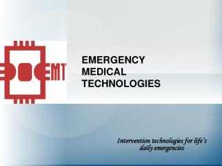 EMERGENCY MEDICAL TECHNOLOGIES
