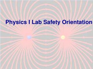 Physics I Lab Safety Orientation
