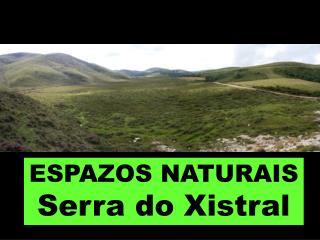 ESPAZOS NATURAIS Serra do Xistral