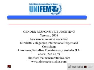 GENDER RESPONSIVE BUDGETING Yerevan, 2008 Assessment mission workshop