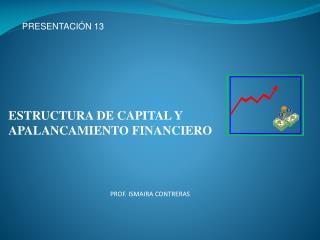 ESTRUCTURA DE CAPITAL Y APALANCAMIENTO FINANCIERO