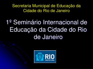 Secretaria Municipal de Educação da Cidade do Rio de Janeiro