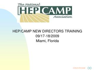 HEP/CAMP NEW DIRECTORS TRAINING 09/17-18/2009 Miami, Florida