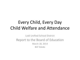 Every Child, Every Day Child Welfare and Attendance