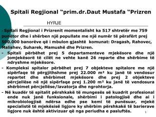 "Spitali Regjional ""prim.dr.Daut Mustafa ""Prizren"