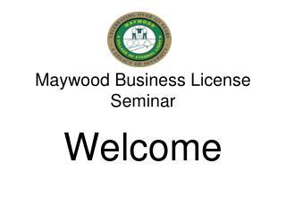 Maywood Business License Seminar