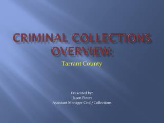 Criminal Collections Overview: