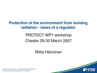 Protection of the environment from ionising radiation - views of a regulator