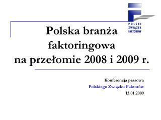 Polska branża faktoringowa  na przełomie 2008 i 2009 r.