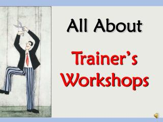 All About Trainer's Workshops