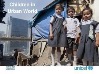 Children  in  Urban World