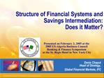 Structure of Financial Systems and Savings Intermediation:  Does it Matter