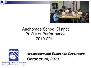Anchorage School District Profile of Performance 2010-2011