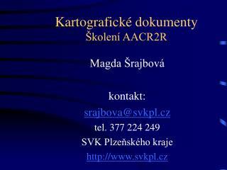 Kartografické dokumenty Školení AACR2R