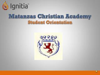 Matanzas Christian Academy Student  Orientation