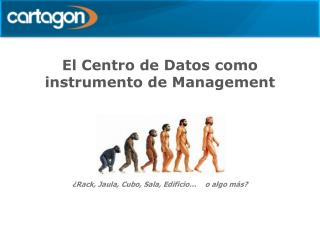 El Centro de Datos como instrumento de Management