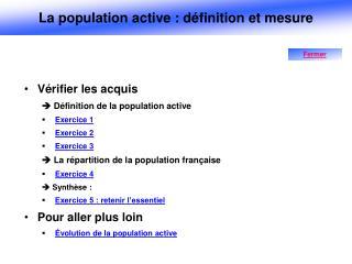 Vérifier les acquis  Définition de la population active Exercice 1 Exercice 2 Exercice 3