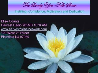 The Lovely You -Talk Show Instilling: Confidence, Motivation and Dedication