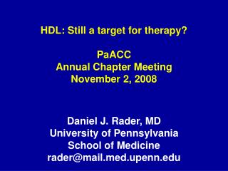 HDL: Still a target for therapy? PaACC Annual Chapter Meeting November 2, 2008