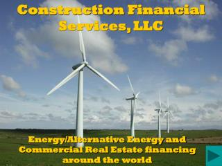 Energy/Alternative Energy and  Commercial Real Estate financing around the world