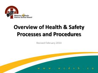 Overview of Health & Safety Processes and Procedures