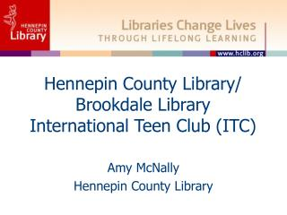 Hennepin County Library/ Brookdale Library  International Teen Club (ITC)